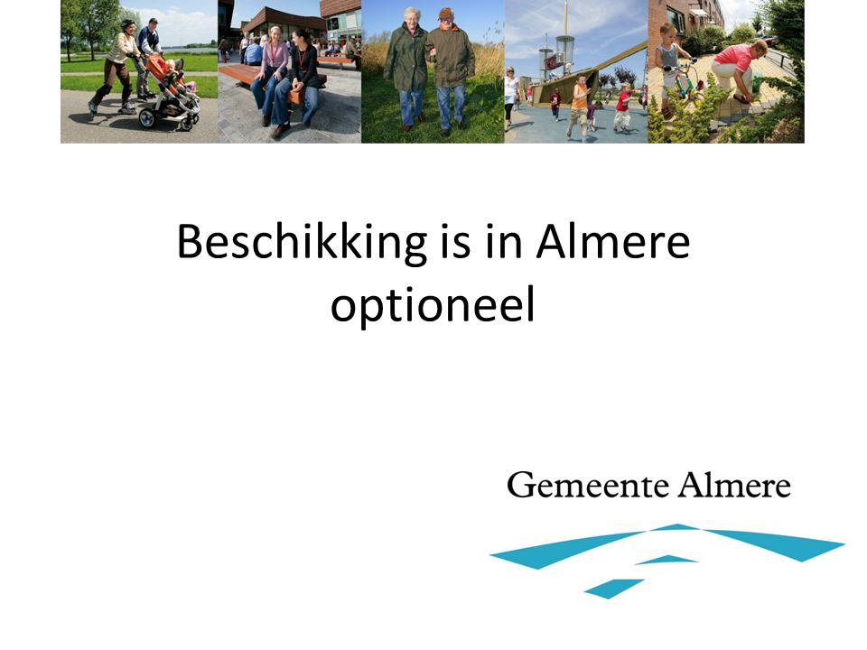 Beschikking is in Almere optioneel