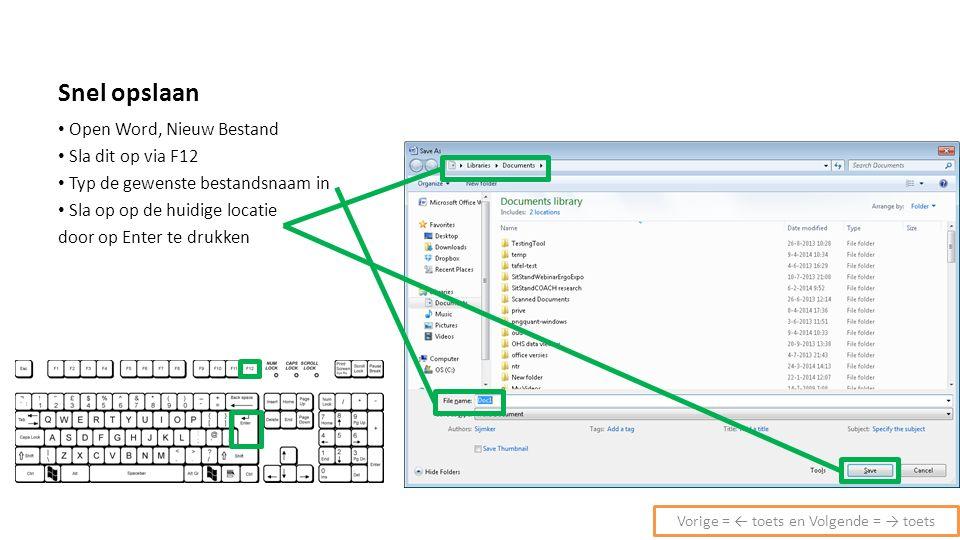 Standaard locatie voor opslaan wijzigen Bij opslaan van een bestand opent de standaardlocatie Wijzigen van deze locatie gaat via WORD opties Open het File (Bestand) menu (Alt+F / Alt+B) Open Word Opties (I) Ga naar Save of Opslaan in menu (Typ letter S of O in) Ga naar Default File location (I) Kies nieuwe standaardlocatie (Alt+B) Vorige = ← toets en Volgende = → toets