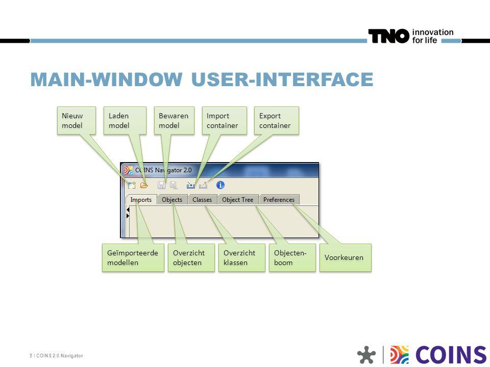 MAIN-WINDOW USER-INTERFACE 5 | COINS 2.0 Navigator Nieuw model Laden model Bewaren model Import container Export container Geïmporteerde modellen Over