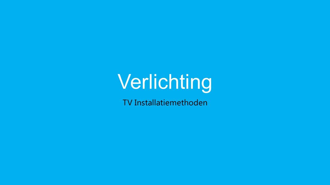 Verlichting TV Installatiemethoden