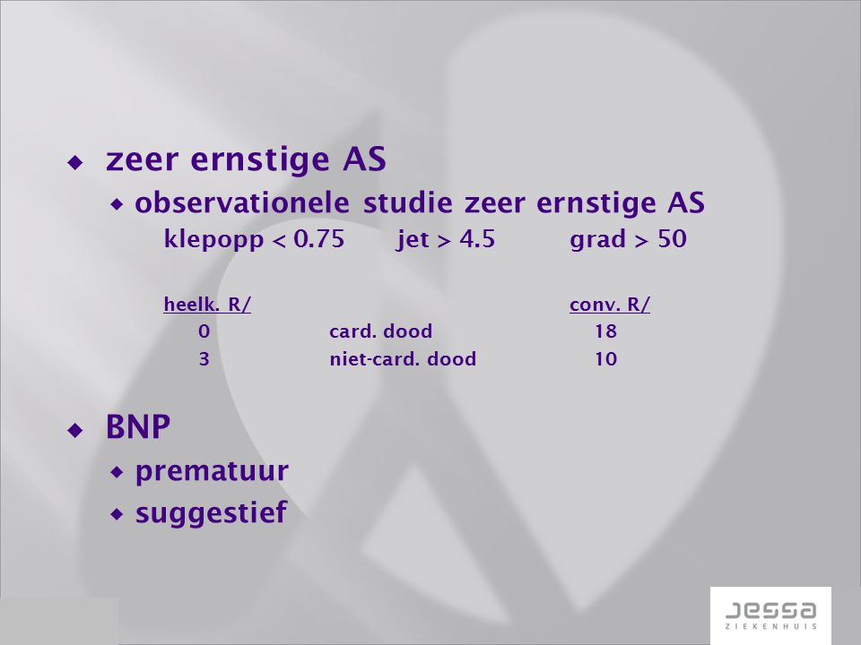  zeer ernstige AS  observationele studie zeer ernstige AS klepopp 4.5grad > 50 heelk.