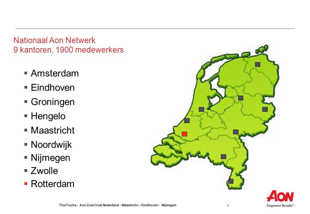 5 Nationaal Aon Netwerk 9 kantoren, 1900 medewerkers  Amsterdam  Eindhoven  Groningen  Hengelo  Maastricht  Noordwijk  Nijmegen  Zwolle  Rotterdam