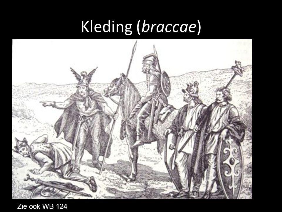 Kleding (braccae) Zie ook WB 124