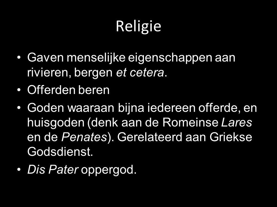 Religie Gaven menselijke eigenschappen aan rivieren, bergen et cetera.