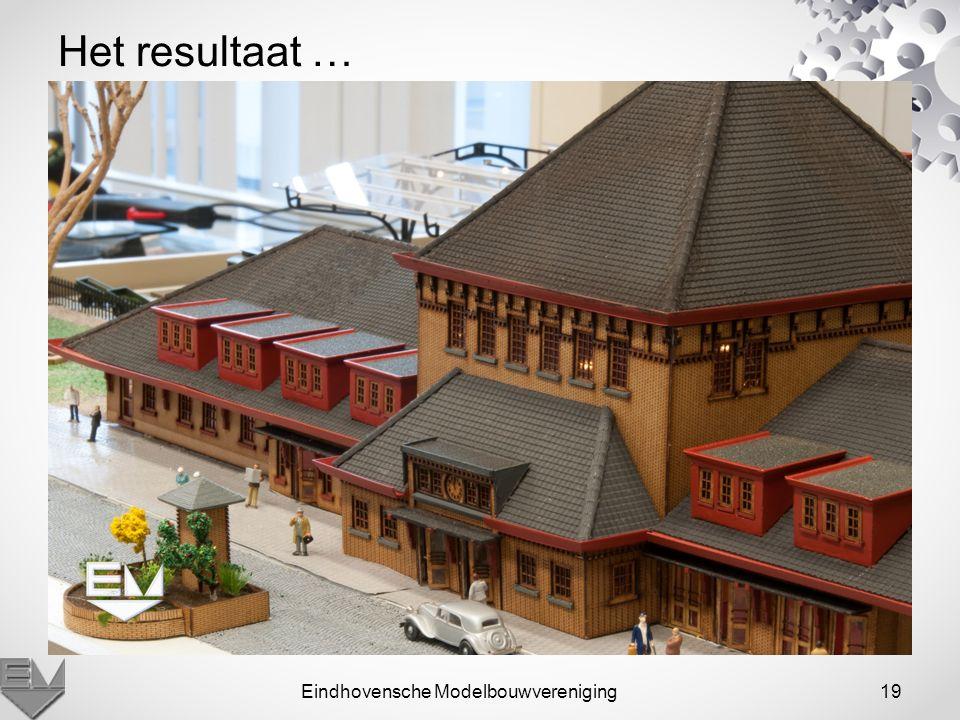 Eindhovensche Modelbouwvereniging19 Het resultaat …