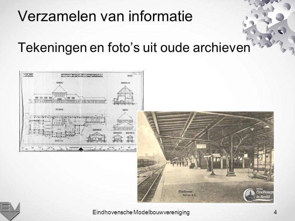 Eindhovensche Modelbouwvereniging4 Verzamelen van informatie Tekeningen en foto's uit oude archieven