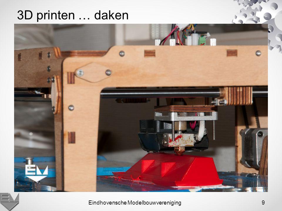 Eindhovensche Modelbouwvereniging10 3D printen... dakkapellen