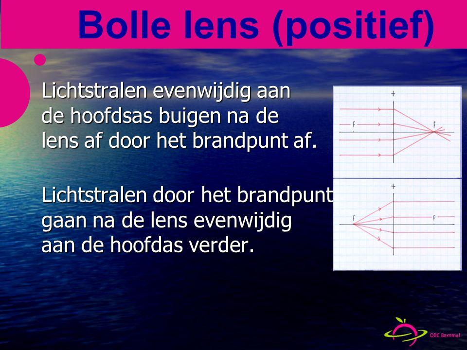 Bolle lens (positief) Lichtstralen evenwijdig aan de hoofdsas buigen na de lens af door het brandpunt af.