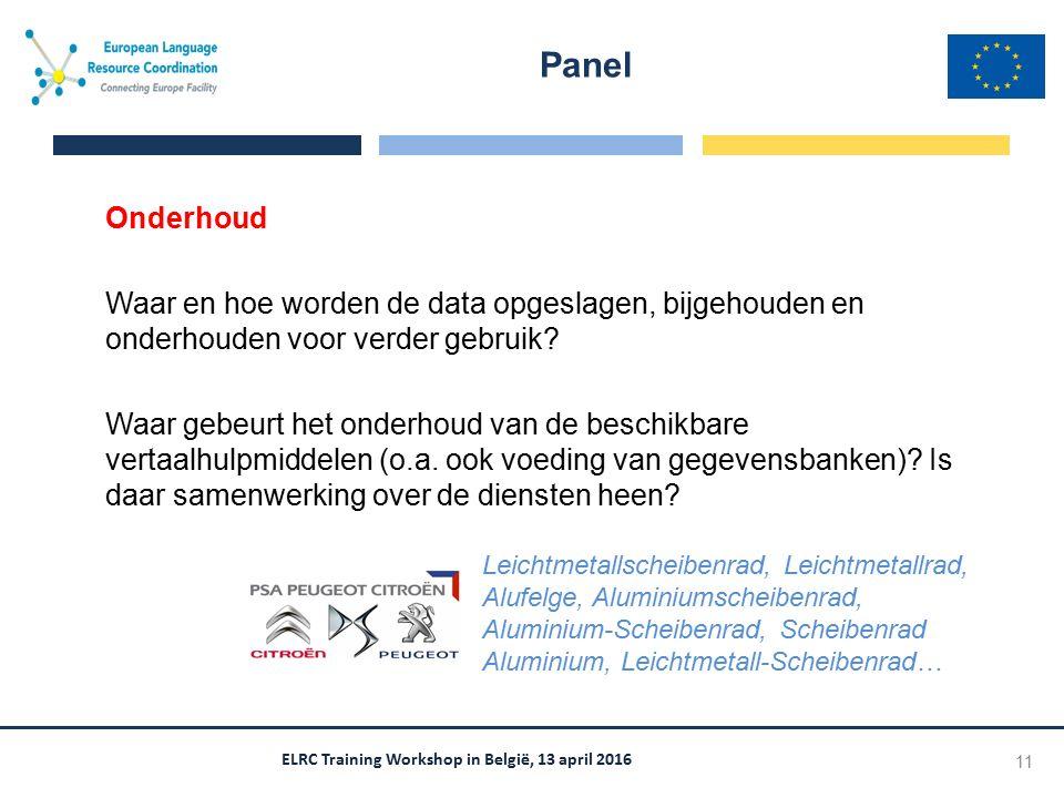 ELRC Training Workshop in België, 13 april 2016 Onderhoud Waar en hoe worden de data opgeslagen, bijgehouden en onderhouden voor verder gebruik? Waar