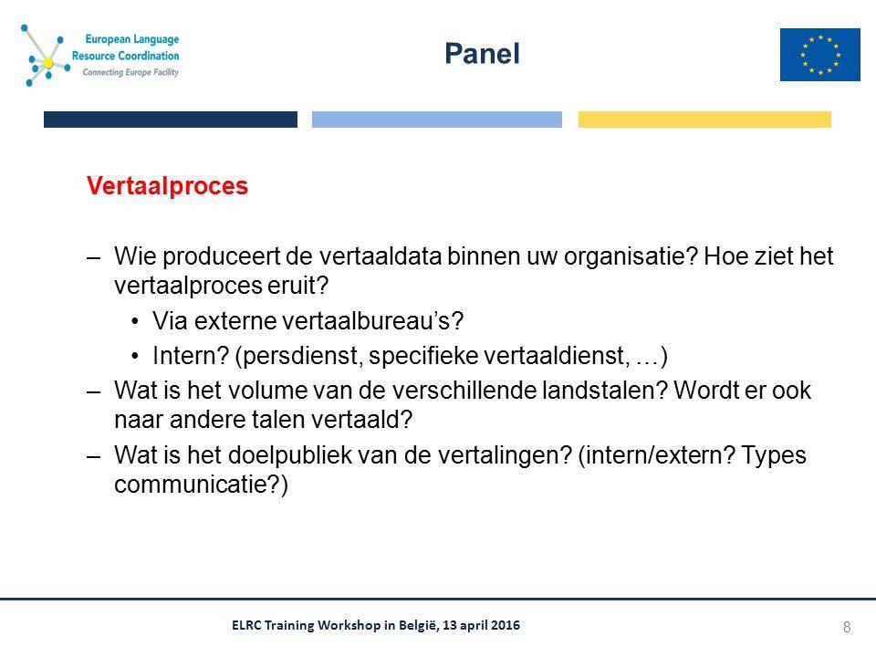 Vertaalproces –Wie produceert de vertaaldata binnen uw organisatie? Hoe ziet het vertaalproces eruit? Via externe vertaalbureau's? Intern? (persdienst