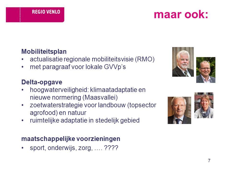 maar ook: Mobiliteitsplan actualisatie regionale mobiliteitsvisie (RMO) met paragraaf voor lokale GVVp's Delta-opgave hoogwaterveiligheid: klimaatadap