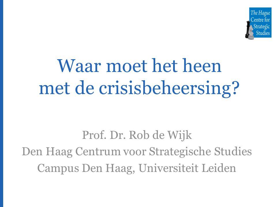 Waar moet het heen met de crisisbeheersing. Prof.