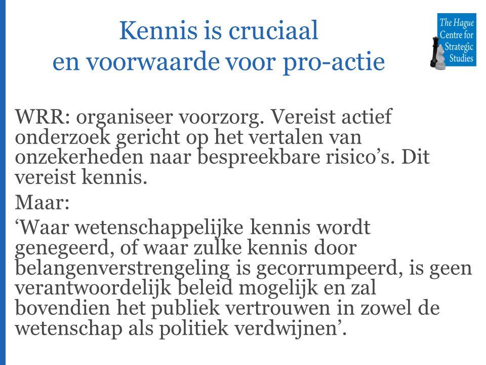 Kennis is cruciaal en voorwaarde voor pro-actie WRR: organiseer voorzorg.