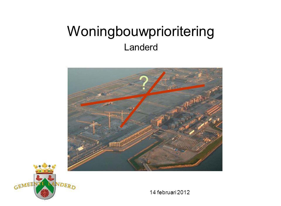 14 februari 2012 Woningbouwprioritering Landerd ?