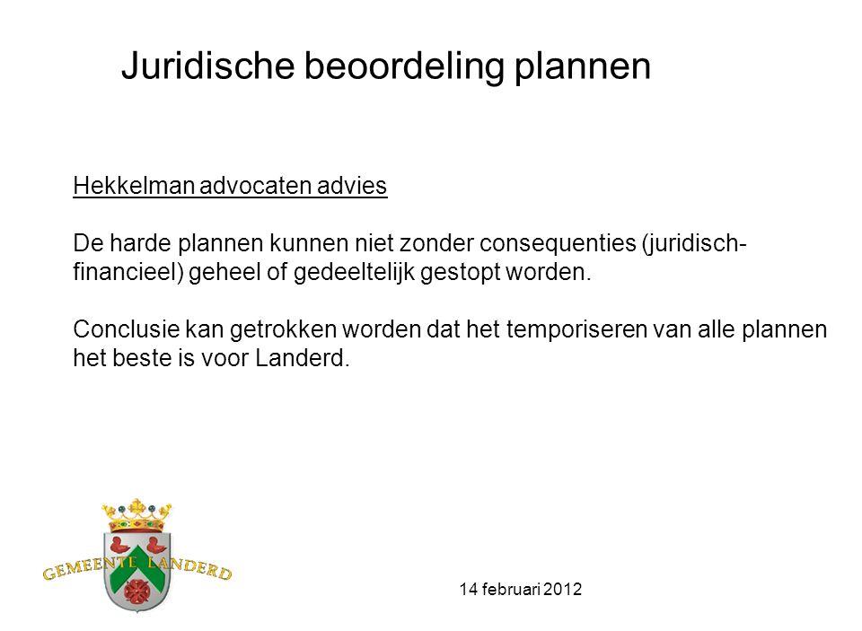 14 februari 2012 Juridische beoordeling plannen Hekkelman advocaten advies De harde plannen kunnen niet zonder consequenties (juridisch- financieel) g