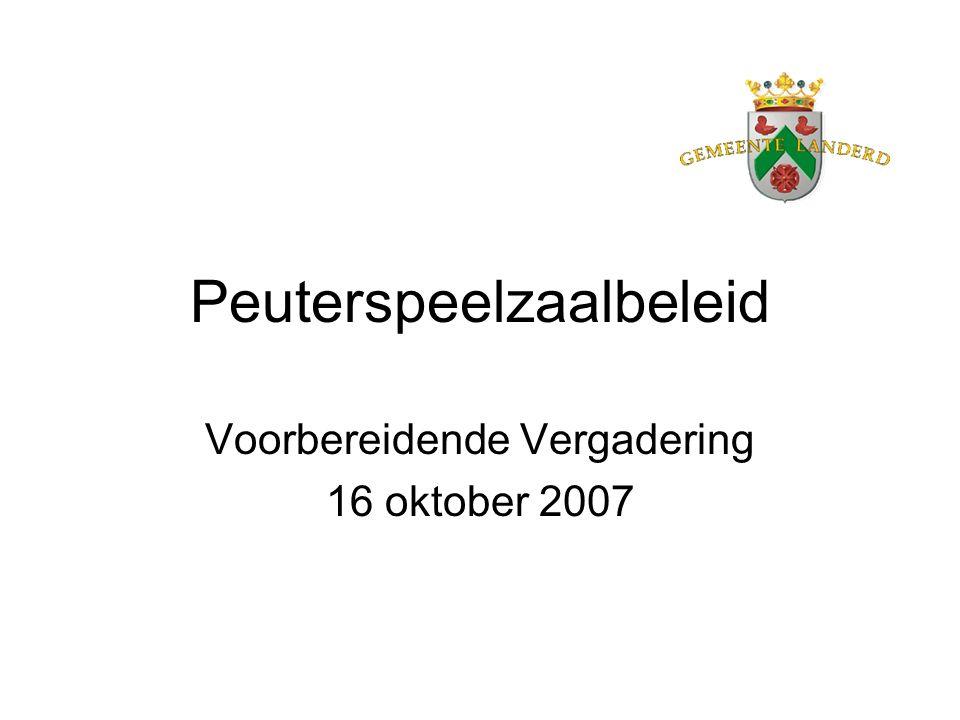 Peuterspeelzaalbeleid Voorbereidende Vergadering 16 oktober 2007