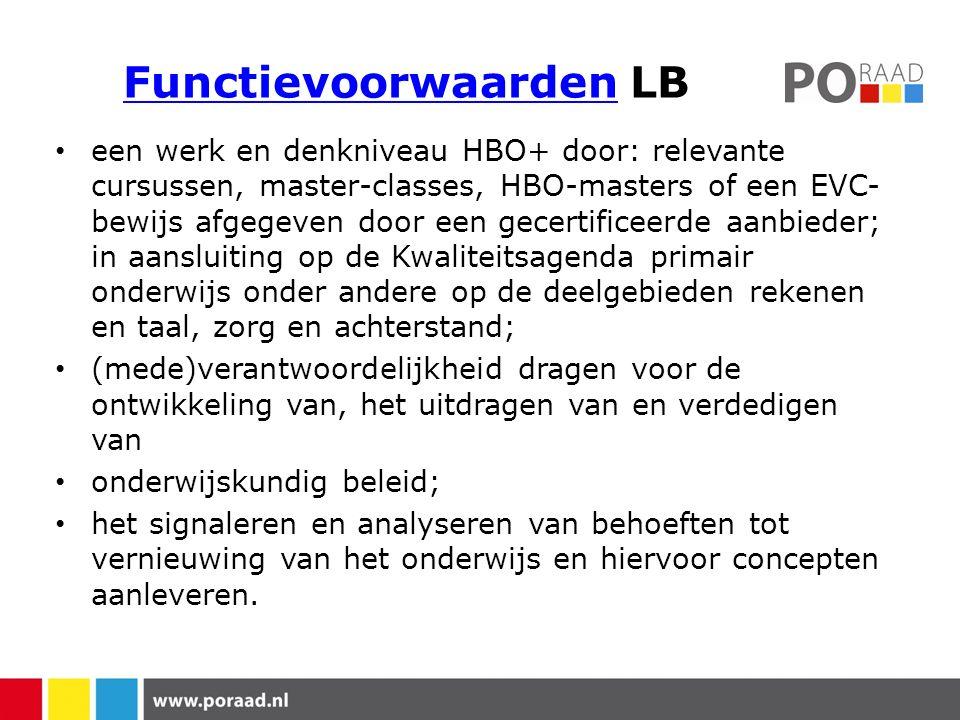 FunctievoorwaardenFunctievoorwaarden LB een werk en denkniveau HBO+ door: relevante cursussen, master-classes, HBO-masters of een EVC- bewijs afgegeve