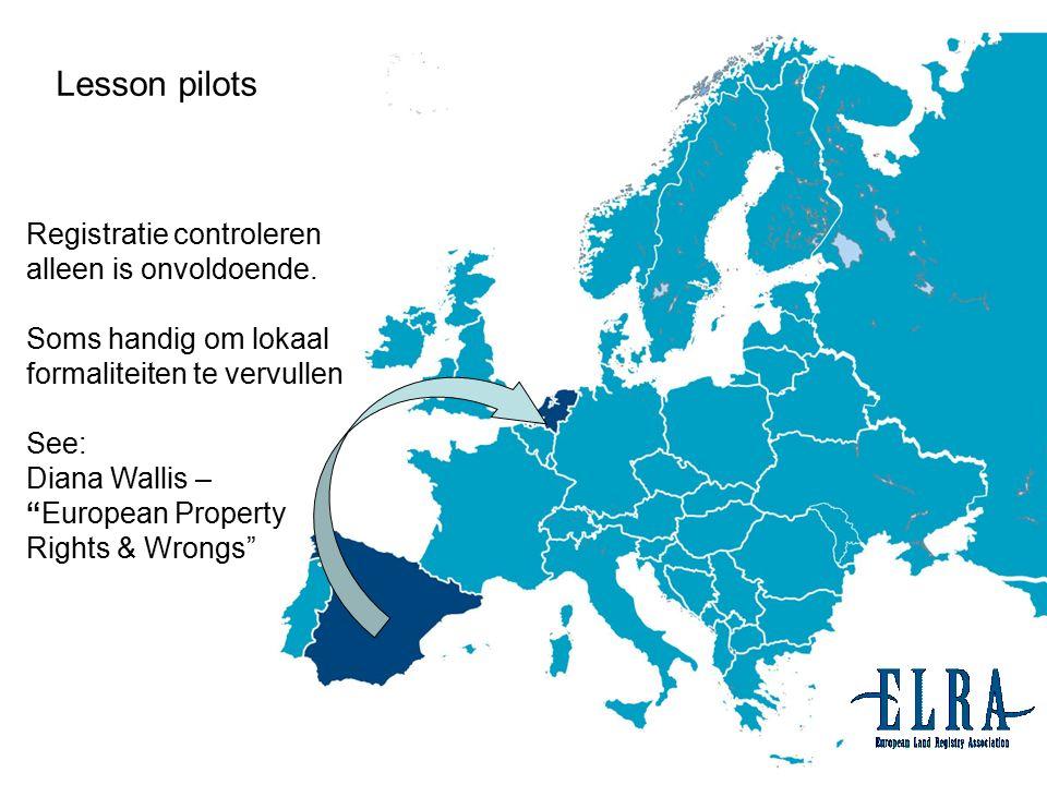 """12 Lesson pilots Registratie controleren alleen is onvoldoende. Soms handig om lokaal formaliteiten te vervullen See: Diana Wallis – """"European Propert"""
