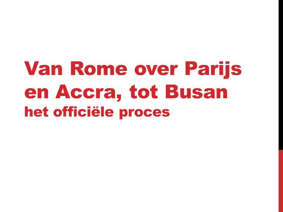 Van Rome over Parijs en Accra, tot Busan het officiële proces