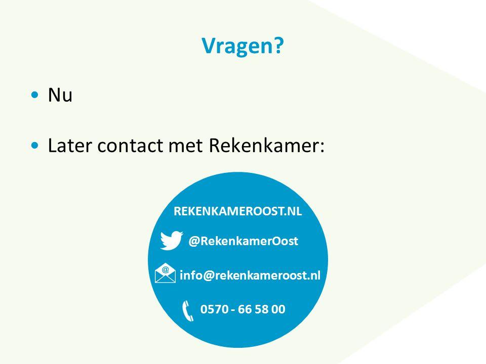 Vragen? Nu Later contact met Rekenkamer: REKENKAMEROOST.NL @RekenkamerOost 0570 - 66 58 00 info@rekenkameroost.nl