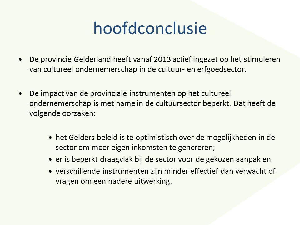 hoofdconclusie De provincie Gelderland heeft vanaf 2013 actief ingezet op het stimuleren van cultureel ondernemerschap in de cultuur- en erfgoedsector