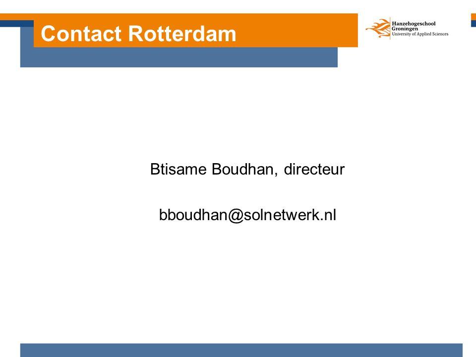 Contact Rotterdam Btisame Boudhan, directeur bboudhan@solnetwerk.nl