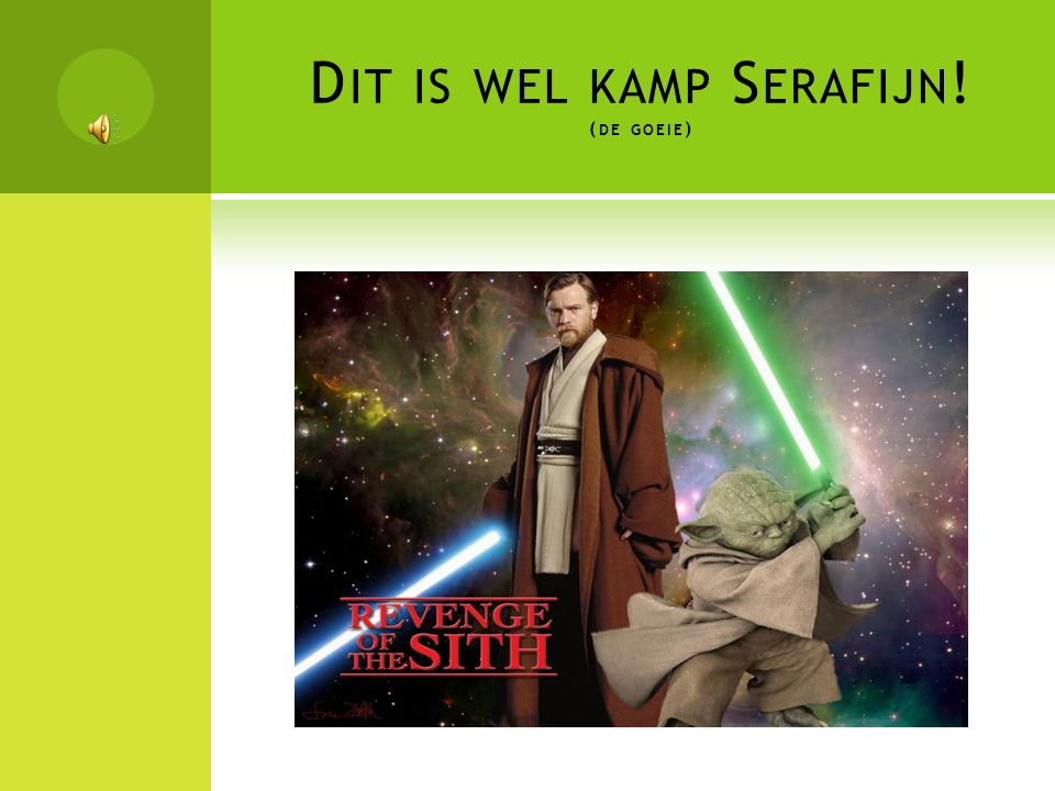 D IT IS WEL KAMP S ERAFIJN ! ( DE GOEIE )