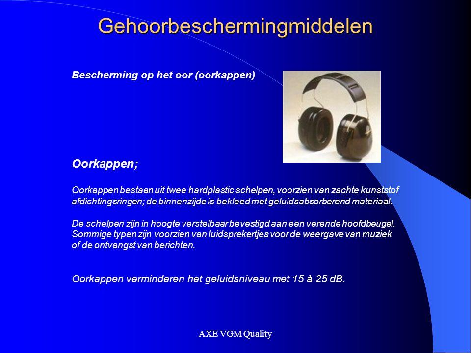 AXE VGM Quality Gehoorbescherming Tot slot: Geluid is eerder schadelijk dan je denkt bescherm dus je oren