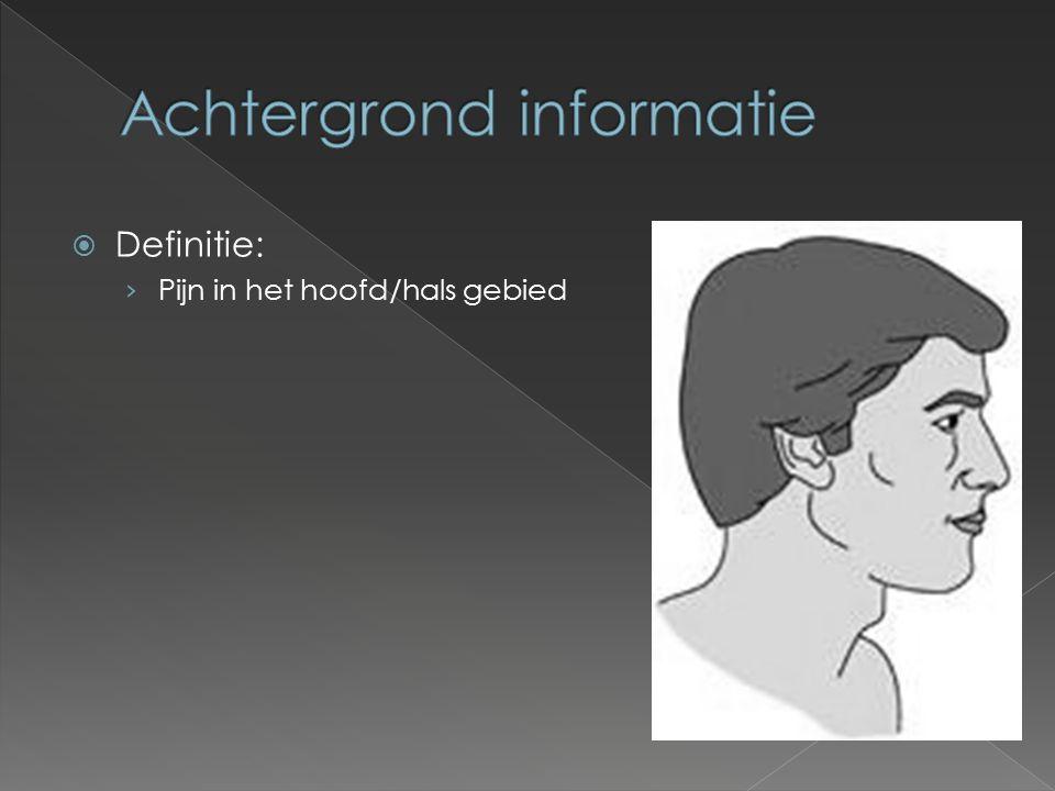  Definitie: › Pijn in het hoofd/hals gebied