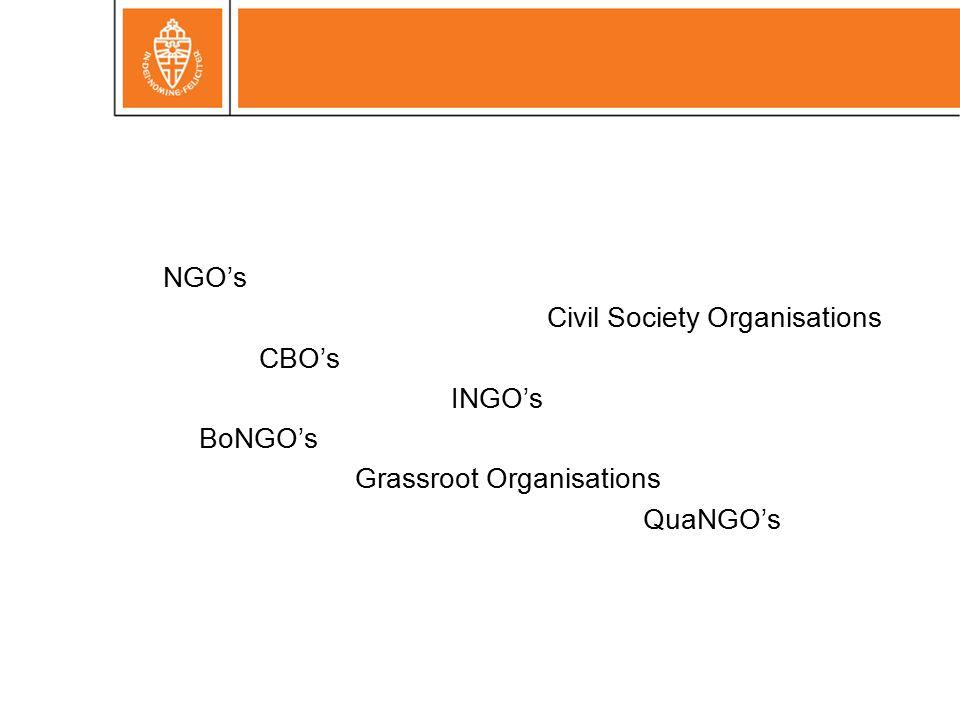 NGO's Civil Society Organisations CBO's INGO's BoNGO's Grassroot Organisations QuaNGO's