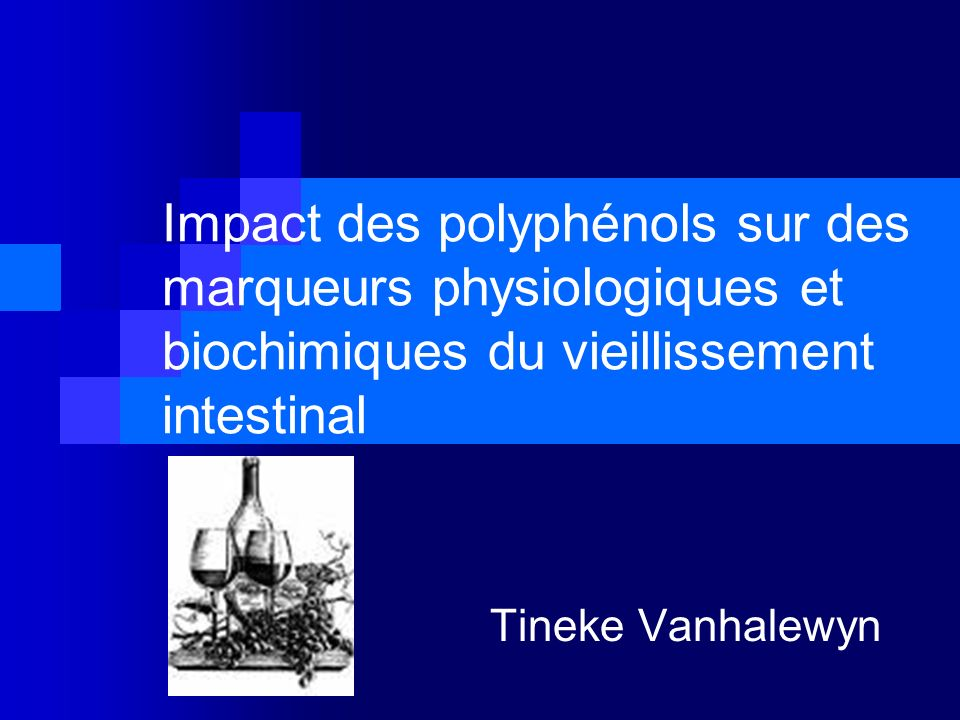 Impact des polyphénols sur des marqueurs physiologiques et biochimiques du vieillissement intestinal Tineke Vanhalewyn
