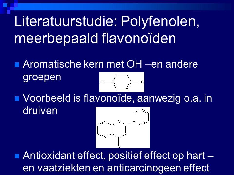 Literatuurstudie: Polyfenolen, meerbepaald flavonoïden Aromatische kern met OH –en andere groepen Voorbeeld is flavonoïde, aanwezig o.a.