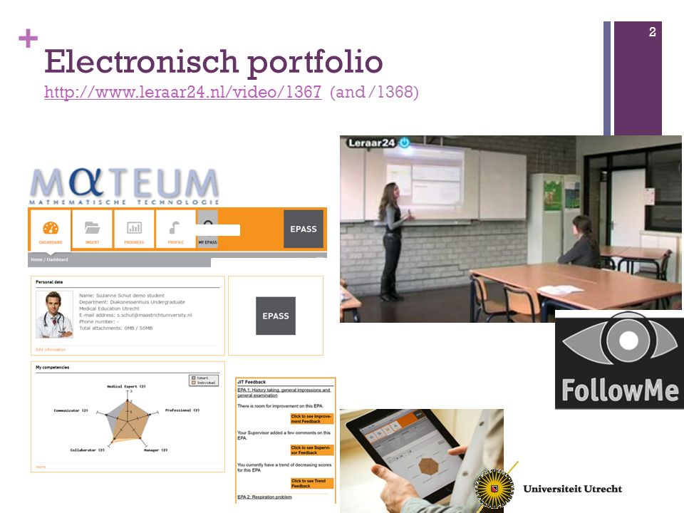 + Electronisch portfolio http://www.leraar24.nl/video/1367 (and /1368) http://www.leraar24.nl/video/1367 2