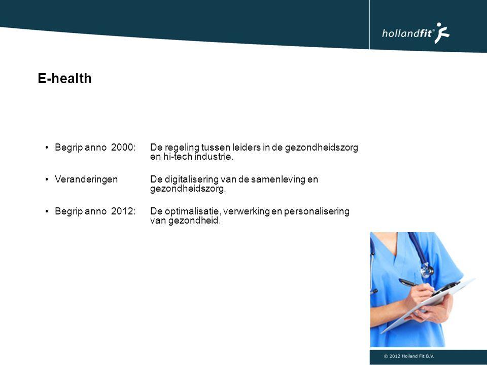 E-health Begrip anno 2000: De regeling tussen leiders in de gezondheidszorg en hi-tech industrie.
