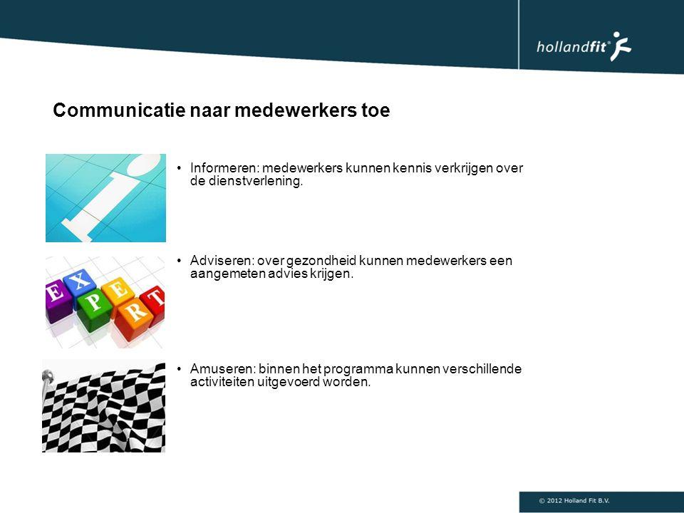 Communicatie naar medewerkers toe Informeren: medewerkers kunnen kennis verkrijgen over de dienstverlening.
