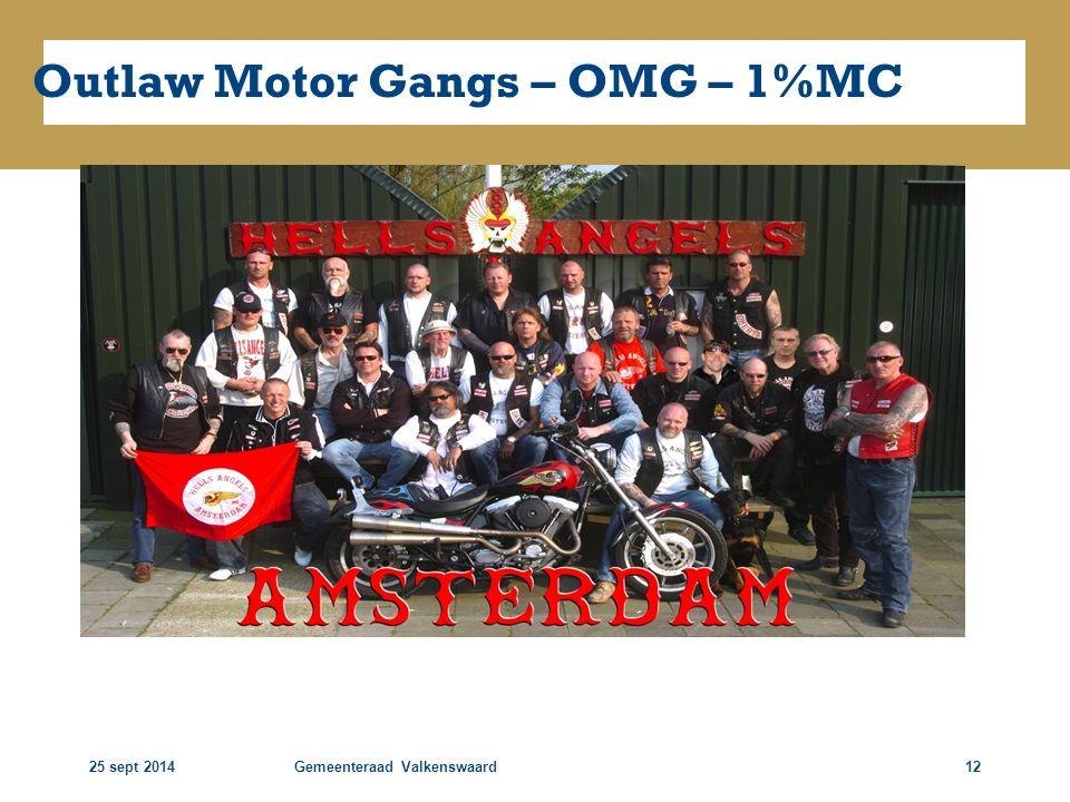 25 sept 2014Gemeenteraad Valkenswaard12 Outlaw Motor Gangs – OMG – 1%MC