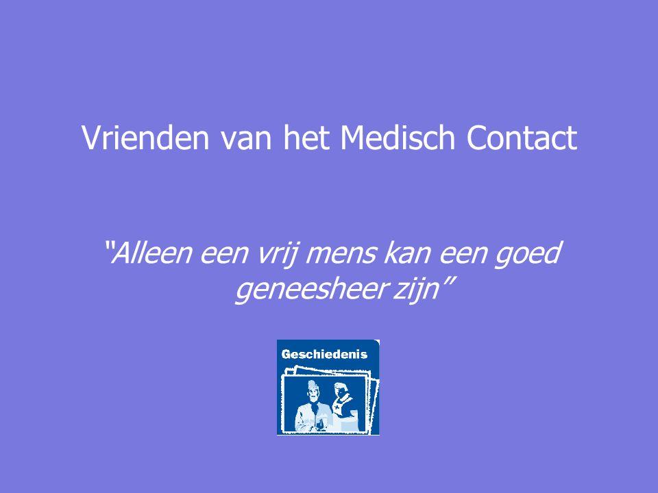 Vrienden van het Medisch Contact Alleen een vrij mens kan een goed geneesheer zijn