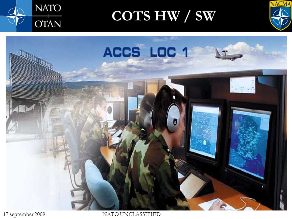 7 17 september 2009NATO UNCLASSIFIED Briefing Overview COTS HW / SW