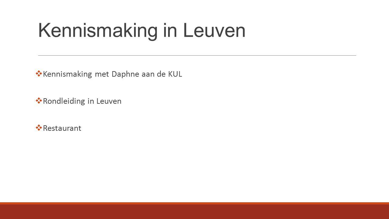Kennismaking in Leuven  Kennismaking met Daphne aan de KUL  Rondleiding in Leuven  Restaurant