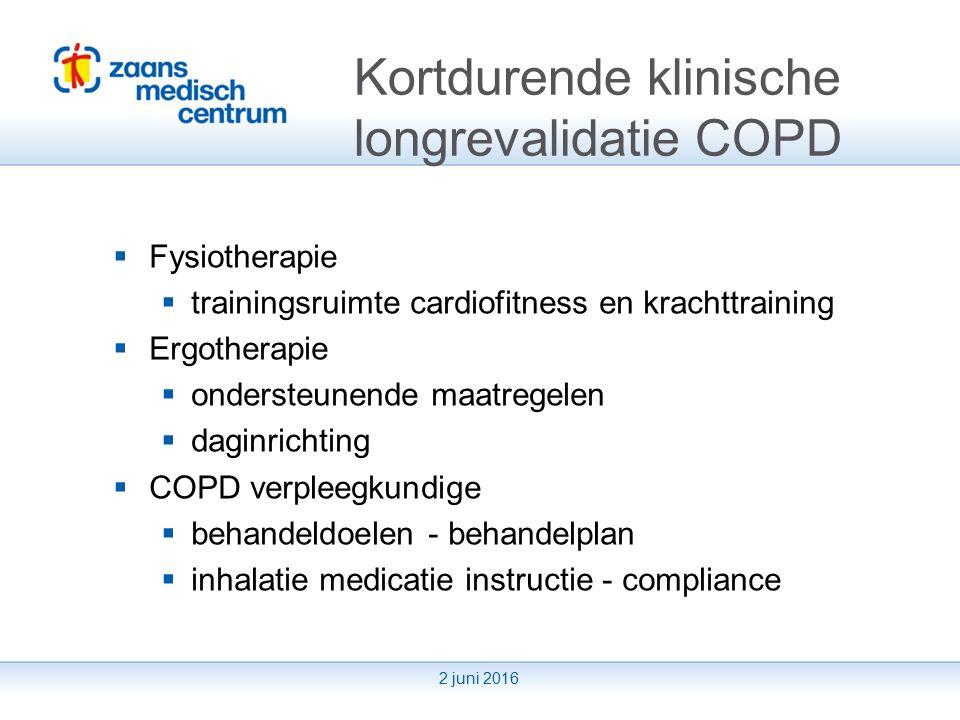 2 juni 2016 Kortdurende klinische longrevalidatie COPD  Fysiotherapie  trainingsruimte cardiofitness en krachttraining  Ergotherapie  ondersteunende maatregelen  daginrichting  COPD verpleegkundige  behandeldoelen - behandelplan  inhalatie medicatie instructie - compliance