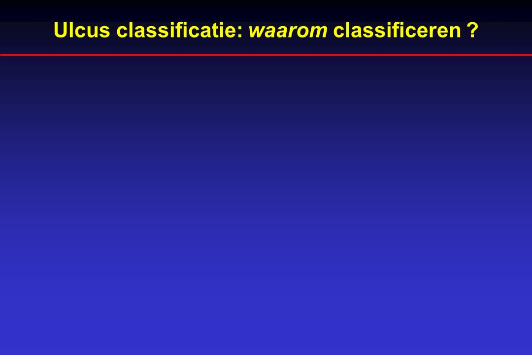 Ulcus classificatie: waarom classificeren ?