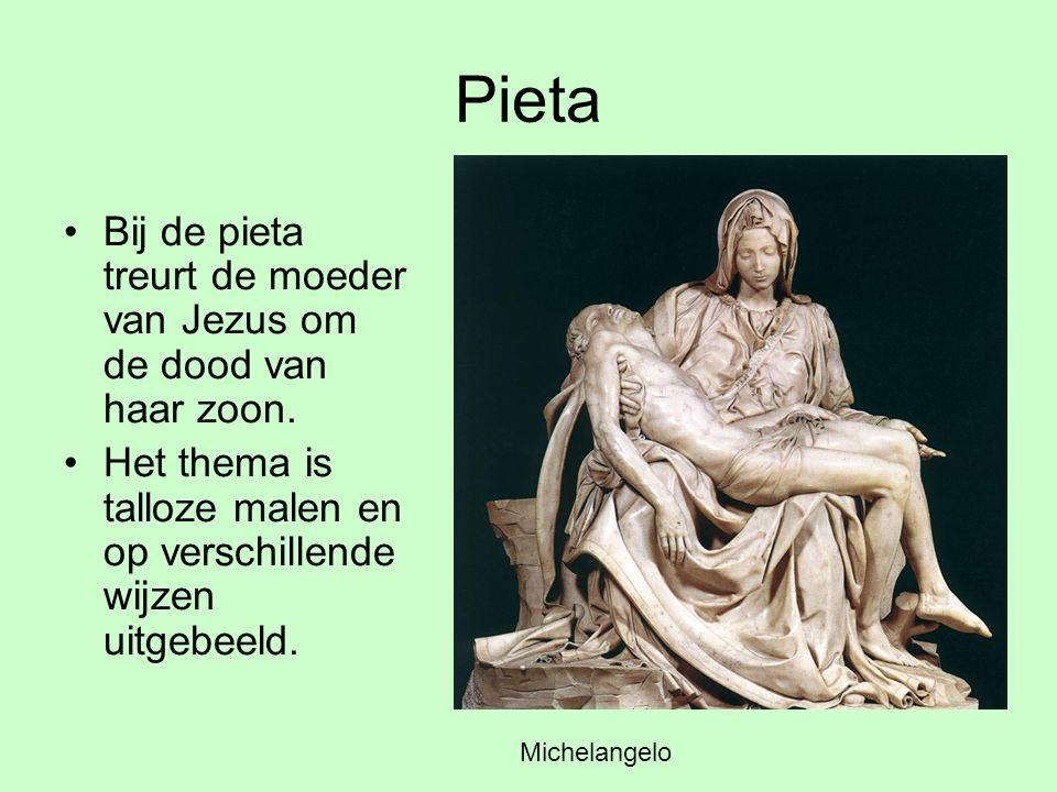 Pieta Bij de pieta treurt de moeder van Jezus om de dood van haar zoon. Het thema is talloze malen en op verschillende wijzen uitgebeeld. Duccio Miche