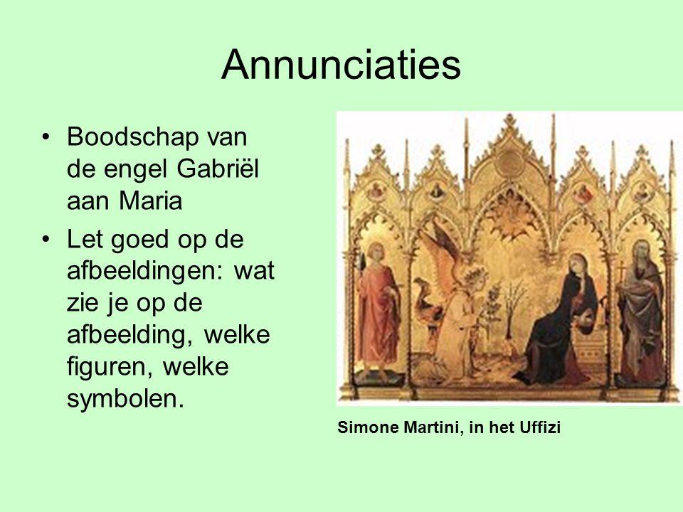 Annunciaties Boodschap van de engel Gabriël aan Maria Let goed op de afbeeldingen: wat zie je op de afbeelding, welke figuren, welke symbolen. Simone