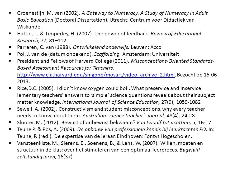  Groenestijn, M. van (2002). A Gateway to Numeracy. A Study of Numeracy in Adult Basic Education (Doctoral Dissertation). Utrecht: Centrum voor Didac