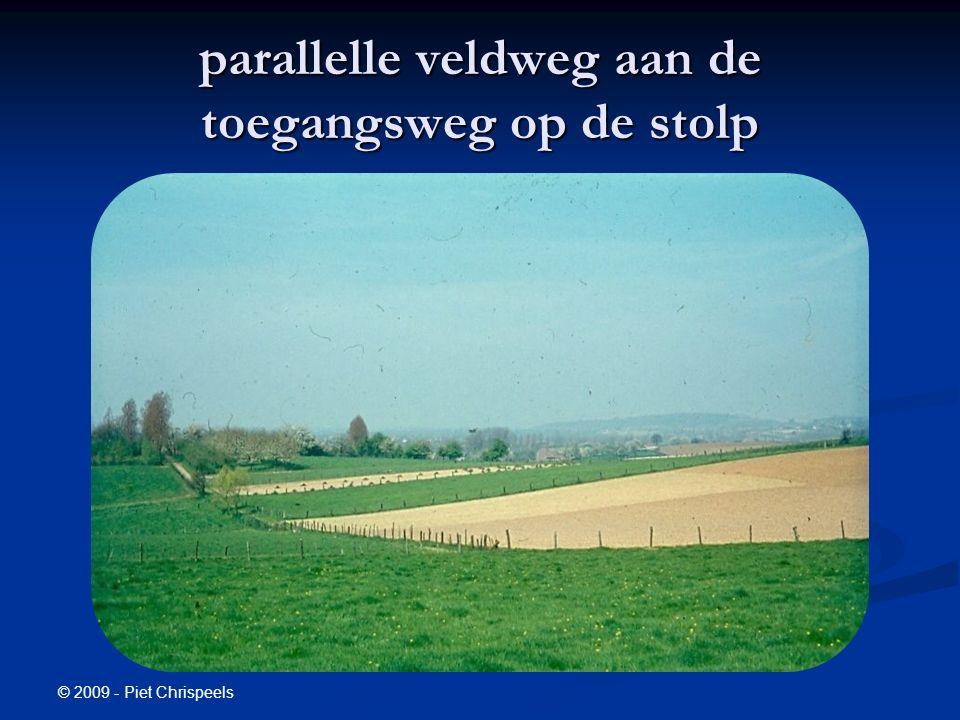 © 2009 - Piet Chrispeels parallelle veldweg aan de toegangsweg op de stolp