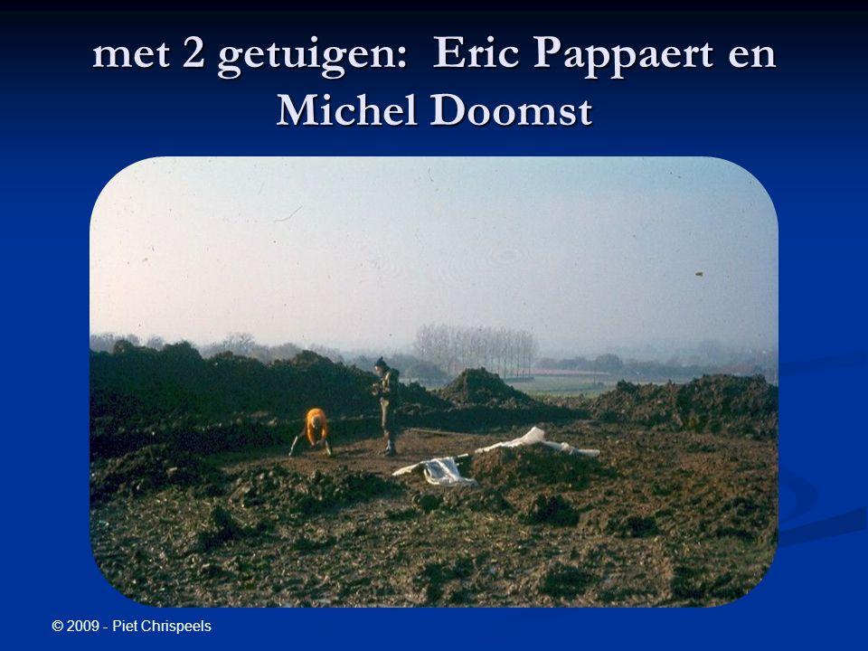 © 2009 - Piet Chrispeels met 2 getuigen: Eric Pappaert en Michel Doomst