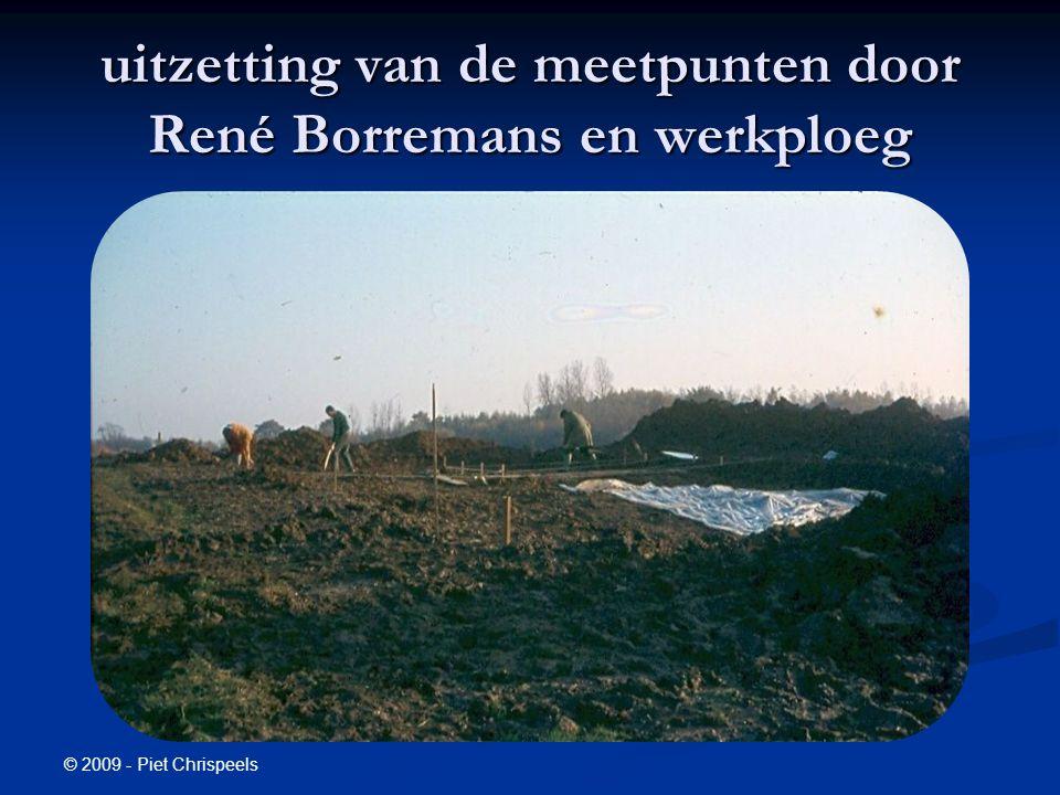© 2009 - Piet Chrispeels uitzetting van de meetpunten door René Borremans en werkploeg