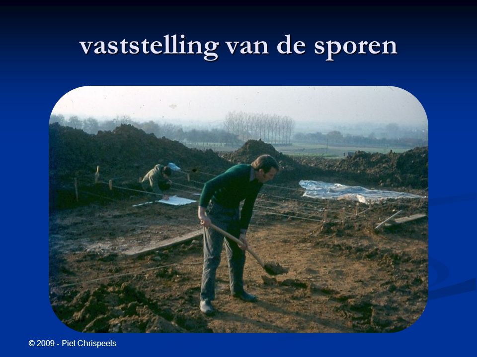 © 2009 - Piet Chrispeels vaststelling van de sporen
