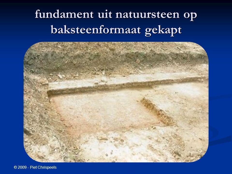 © 2009 - Piet Chrispeels fundament uit natuursteen op baksteenformaat gekapt