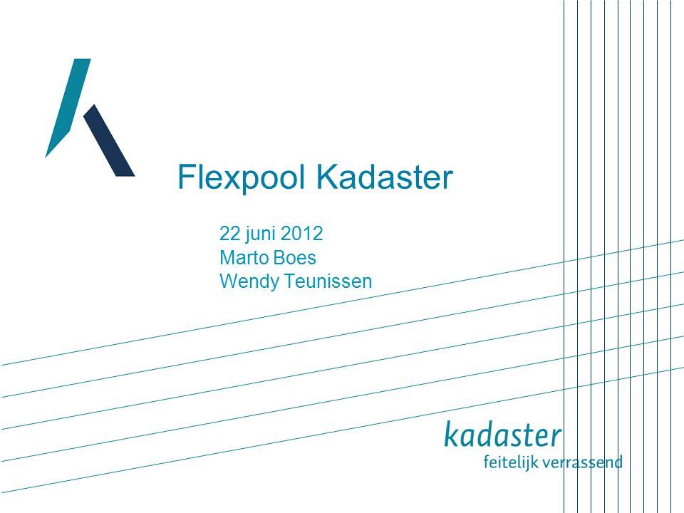 Flexpool Kadaster 22 juni 2012 Marto Boes Wendy Teunissen